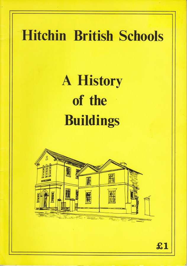 Hitchin British Schools A History of the Buildings.