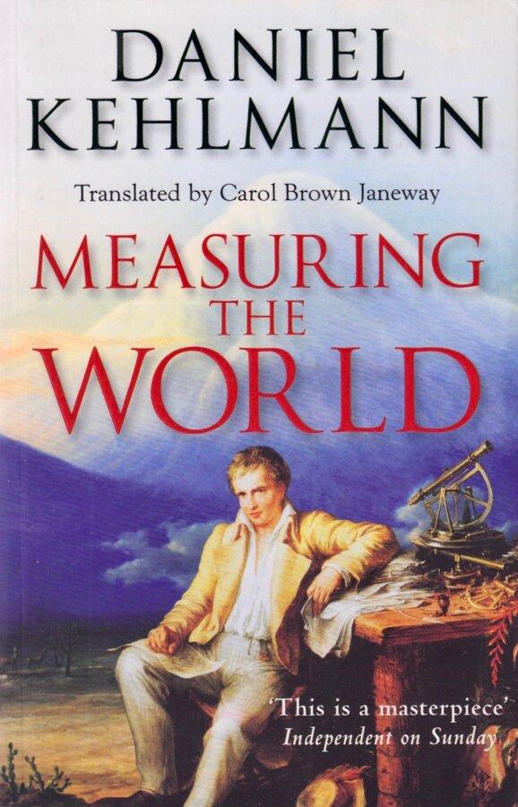 Measuring the World Daniel Kehlmann
